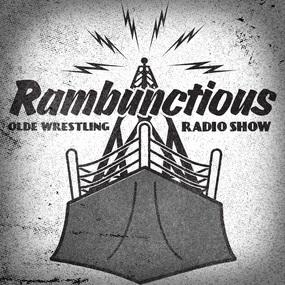 The Rambunctious Olde Wrestling Radio Show!