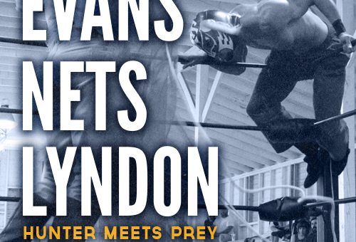 Robert Evans and Louis Lyndon; hunter meets prey