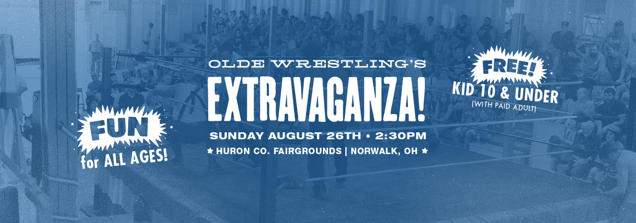 Olde Wrestling Extravaganza! Sunday, August 26th